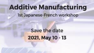 Workshop franco-japonais sur la fabrication additive